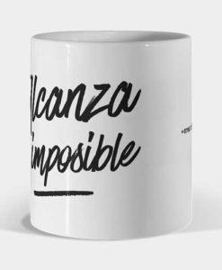 Mug Eres vida - Alcanza lo imposible