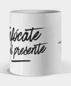 Mug Eres vida - Enfócate en el presente